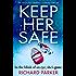 Keep Her Safe: An absolutely gripping suspense thriller