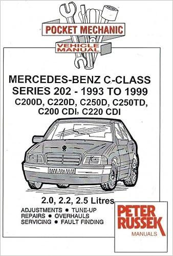 Mercedes-Benz C-Class Series 202 (1993-1999 C200D, C220D, C250D, C250TD, C200CDI, C220CDI): Peter Russek: Amazon.com: Books