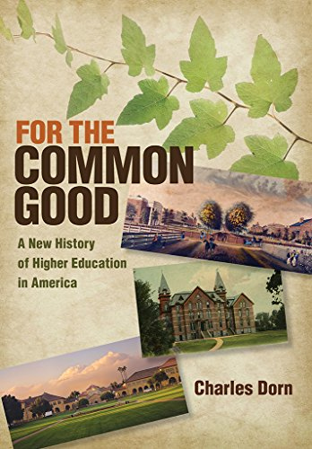 For the Common Good: A New History of Higher Education in America (American Institutions and Society)