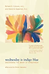Wednesday Is Indigo Blue: Discovering the Brain of Synesthesia (The MIT Press) Kindle Edition