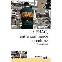 La FNAC, entre commerce et culture: Parcours d'entreprise, parcours d'employés (Partage du savoir)