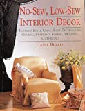 img - for No-Sew, Low-Sew Interior Decor: Instant Style Using Easy Techniques: Gluing, Stapling, Fusing, Draping, Gathering book / textbook / text book