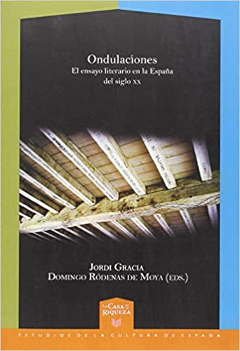 Ondulaciones. El ensayo literario en la España del siglo XX ...