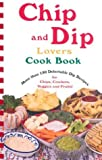 Chip and Dip Lovers Cook Book, Susan K. Bollin, 0914846930