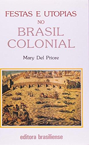 Festas e Utopia no Brasil Colonial