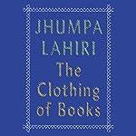 The Clothing of Books | Jhumpa Lahiri