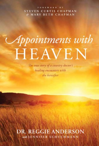 Appointments with Heaven: The True Story of a Country Doctor, His Struggles with Faith and Doubt, and His Healing Encounters with the Hereafter (Christian Large Print Originals)