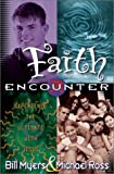 Faith Encounter, Bill Myers and Michael Ross, 0736901582