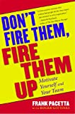 Don't Fire Them, Fire Them Up, Frank Pacetta and Roger Gittines, 0684800500