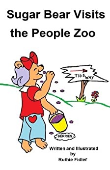 Sugar Bear Visits the People Zoo by [Fidler, Ruthie]