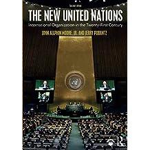 The New United Nations: International Organization in the Twenty-First Century