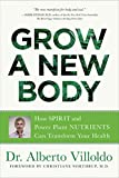 Grow a New Body: How Spirit and Power Plant
