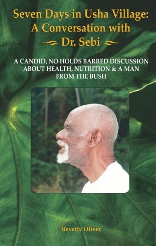 Seven Days in Usha Village: A Conversation with Dr. Sebi