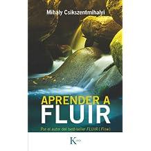 APRENDER A FLUIR (Spanish Edition)