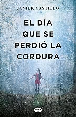 El día que se perdió la cordura eBook: Castillo, Javier