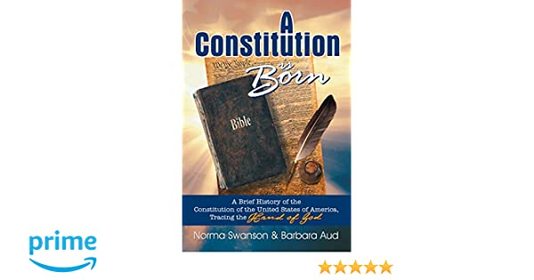 a constitution is born a brief history of the constitution of the