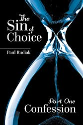 The Sin of Choice - Part 1: Confession