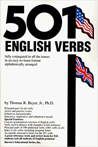 501 English Verbs Fully Conjugated In All The Tenses In A
