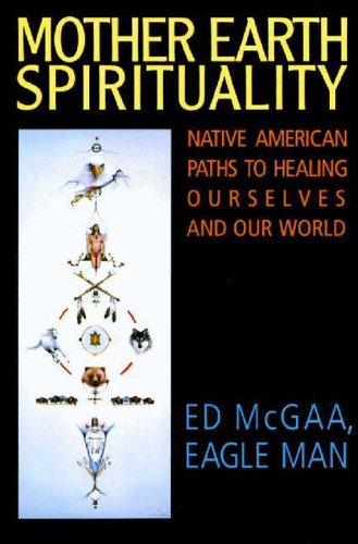 Mother Earth Spirituality: Native American Paths to Healing Ourselves (Religion and Spirituality) cover