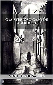 O Misterioso Caso de Aberdeen (A Saga de Azgorv Livro 2)