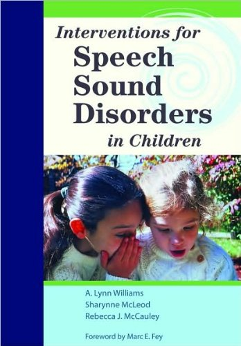 Interventions for Speech Sound Disorders (text only) Pap/DVD edition by A.L. Williams,S. McLeod,R. J. McCauley