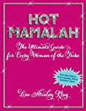 Hot Mamalah: The Ultimate Guide for Every Woman of the Tribe