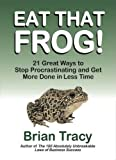 Eat That Frog!, Brian S. Tracy, 1583762027