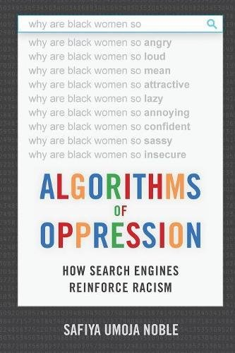 Algorithms of Oppression: How Search Engines Reinforce Racism cover