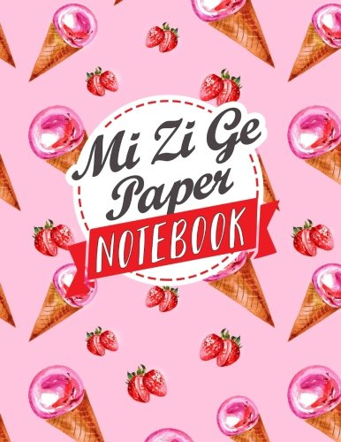 Download Mi Zi Ge Paper Notebook: Chinese Writing Paper, Pinyin Mi Zi Ge Graph Paper, 200 Practice Pages (Volume 16) ebook