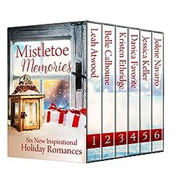 Mistletoe Memories: Six New Inspirational Holiday Romances