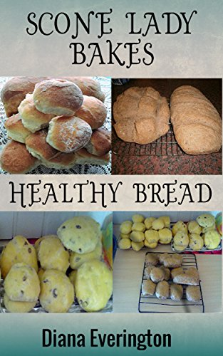 Scone Lady Bakes Healthy Bread by [Everington, Diana]