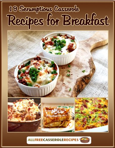 19 Scrumptious Casserole Recipes for Breakfast by [Publishing, Prime]