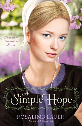 A Simple Hope: A Lancaster Crossroads Novel