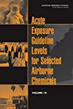 Acute Exposure Guideline Levels for Selected Airborne Chemicals : Volume 18, Committee on Acute Exposure Guideline Levels and Committee on Toxicology, 0309311896
