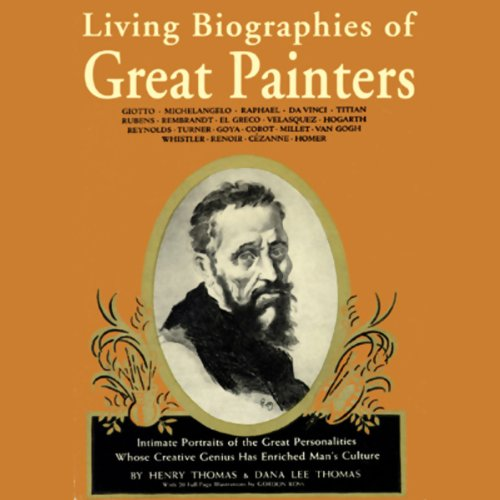 Living Biographies of Great Painters by Blackstone Audio, Inc.