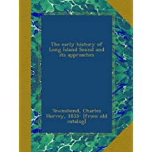 The early history of Long Island Sound and its approaches