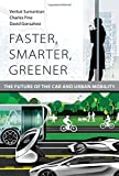 Faster, Smarter, Greener: The Future of the Car and Urban Mobility (MIT Press)