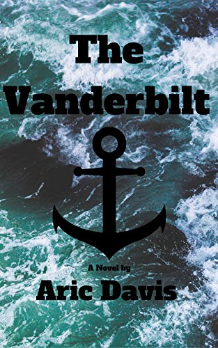 The Vanderbilt: The oral history of a maritime disaster by [Davis, Aric]