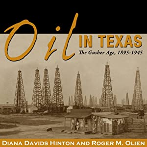 Oil in Texas: The Gusher Age, 1895-1945 Audiobook
