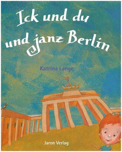 Ick und du und janz Berlin