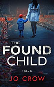 The Found Child: Impossible to put down psychological thriller with a shocking twist
