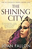 The Shining City (THE AL-ANDALUS SERIES) (Volume 1)