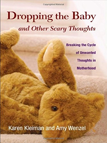 Dropping the Baby and Other Scary Thoughts: Breaking the Cycle of Unwanted Thoughts in Motherhood [Karen Kleiman - Amy Wenzel] (Tapa Dura)