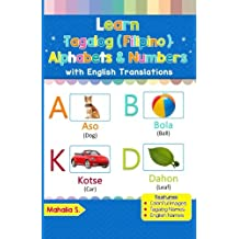 Learn Tagalog (Filipino) Alphabets & Numbers: Black & White Pictures & English Translations (Tagalog (Filipino) for Kids) (Volume 1) (Tagalog Edition)