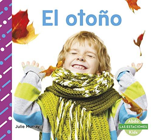 El Otono (Las Estaciones) (Spanish Edition) (Abdo Kids: Las Estaciones)