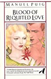 Blood of Requited Love, Manuel Puig, 0394724402