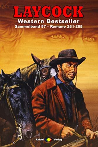 Laycock Western Sammelband 57: Romane 281-285 (5 Western-Romane) (German Edition)