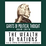 The Wealth of Nations: The Giants of Political Thought Series | Adam Smith