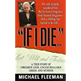 If I Die...: A True Story of Obsessive Love, Uncontrollable Greed, and Murder (St. Martin's True Crime Library)