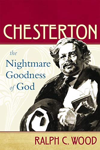 Image of Chesterton: The Nightmare Goodness of God (The Making of the Christian Imagination)